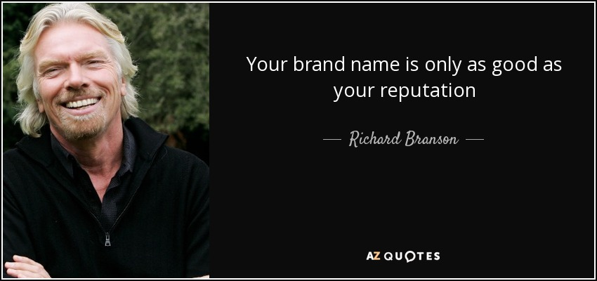 Richard Branson-quote-Your brand name is only as good as your reputation